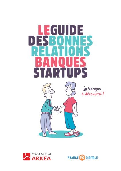 Guide des bonnes relations banques startups