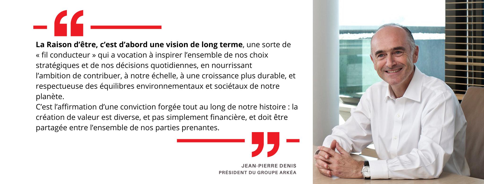 Verbatim de Jean-Pierre Denis, Président du groupe Arkéa